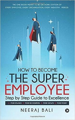 How to become the Super Employee: Neeraj Bali: 9781642497625: Amazon