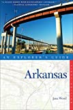 Explorer s Guide Arkansas (Explorer s Complete)