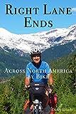 Right Lane Ends: Bike Around The World Volume I Seattle to Boston (1)