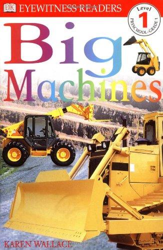 - DK Readers: Big Machines (Level 1: Beginning to Read) (DK Readers Level 1)