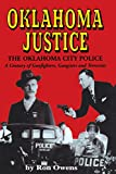 img - for Oklahoma Justice: A Century of Gunfighters, Gangsters and Terrorists book / textbook / text book
