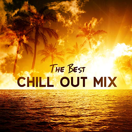 The Best Chill Out Mix: Top 100, Easy Listening 2018, Ambient Chill Out, Instrumental Compilation, Night Lounge, Ibiza House Café Bar