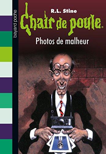 Amazon Com Chair De Poule Tome 31 Photos De Malheur