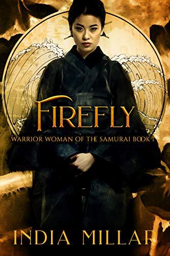 Firefly (Warrior Woman of the Samurai Book 1)