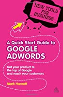 A Quick Start Guide to Google Adwords Front Cover