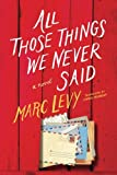All Those Things We Never Said (US Edition) by  Marc Levy in stock, buy online here