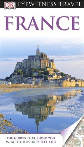 France. (DK Eyewitness Travel Guide)