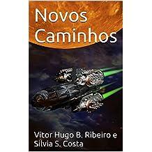 Novos Caminhos: Uma Aventura de Átron (Átron - Atravessando Milênios Livro 3)
