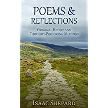 Poems and Reflections: Original Poetry and Thought-Provoking Musings