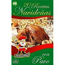 20 RECETAS NAVIDEÑAS CON PAVO (Colección Santa Chef)