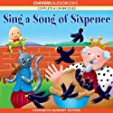 Sing a Song of Sixpence Radio/TV Program by  AudioGo Narrated by Susan Sheridan, Jimmy Hibbert