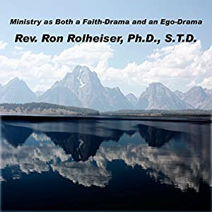 Ministry as Both a Faith-Drama and an Ego-Drama Speech