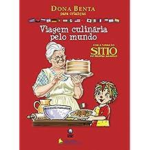 Viagem Culinária Pelo Mundo. Com a Turma do Sítio do Picapau Amarelo - Coleção Dona Benta Para Crianças