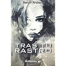 Tras tu rastro (Spanish Edition)