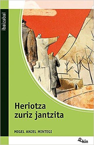 Book's Cover of Heriotza zuriz jantzita (Ekin) (Euskera) Tapa blanda – 31 mayo 2011