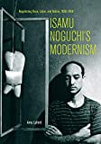 Isamu Noguchi's Modernism: Negotiating