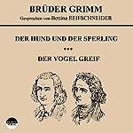 Der Hund und der Sperling / Der Vogel Greif |  Brüder Grimm