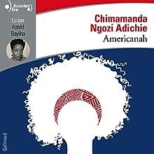 Americanah   Livre audio Auteur(s) : Chimamanda Ngozi Adichie Narrateur(s) : Astrid Bayiha