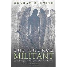 The Church Militant: Spiritual Warfare in the Anglican Charismatic Renewal