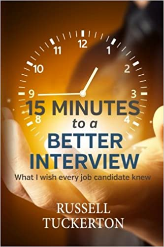 Image for What I Wish EVERY Job Candidate Knew: 15 Minutes to a Better Interview