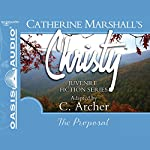 The Proposal: Christy Series, Book 5 | Catherine Marshall,C. Archer (adaptation)