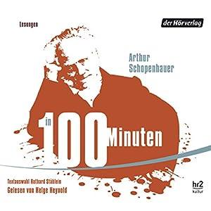 Schopenhauer in 100 Minuten Hörbuch