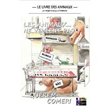 Les animaux... ne veulent pas manger ! (Bilingue Francais-Portugais) (Le livre des animaux (Bilingue) t. 2) (French Edition)