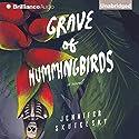 Grave of Hummingbirds Audiobook by Jennifer Skutelsky Narrated by Timothy Andrés Pabon