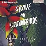 Grave of Hummingbirds | Jennifer Skutelsky