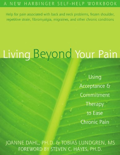 Afbeeldingsresultaat voor Dahl, J. C., & Lundgren, T. L. (2006). Living beyond your pain: Using Acceptance and Commitment Therapy to ease chronic pain. Oakland, CA: New Harbinger.