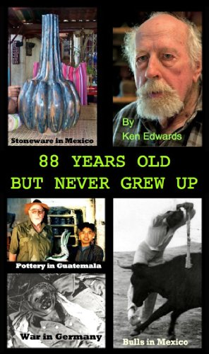 Eighty Eight years old  and Not in the least Grew Up  An Artist Potter Seeks Adventure