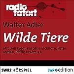 Wilde Tiere (Radio Tatort: SWR) | Walter Adler