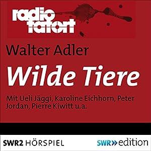 Wilde Tiere (Radio Tatort) Hörspiel