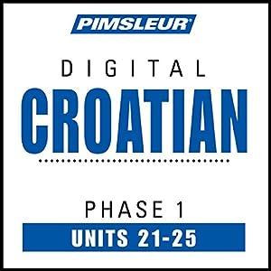 Croatian Phase 1, Unit 21-25 Audiobook