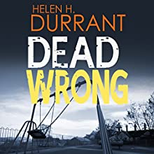 Dead Wrong: Calladine & Bayliss, Book 1 Audiobook by Helen H. Durrant Narrated by Jonathan Keeble