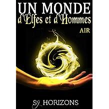 Un monde d'Elfes et d'Hommes 1. AIR (French Edition)