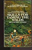 Skills tamng Wilds, Bradford angier, 0671781510