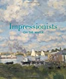 Impressionists on the Water, Daniel Charles and Christopher Lloyd, 0847840255