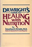 Dr. Wright's Guide to Healing with Nutrition, Jonathan V. Wright, 0878574859
