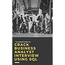 112 Questions To Crack Business Analyst Interview Using SQL