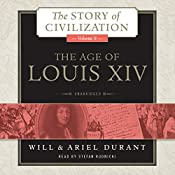 The Age of Louis XIV: The Story of Civilization, Book 8 | Ariel Durant, Will Durant