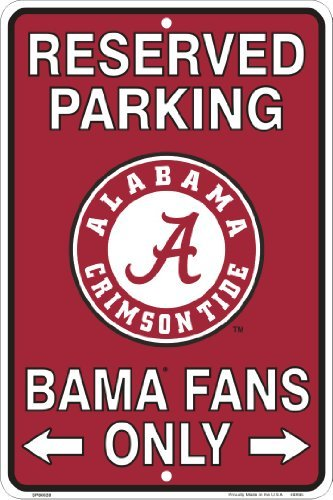 Alabama (Bama) Fans Reserved Parking Sign Metal 8 x 12 (Fans Reserved Parking Sign)