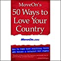 MoveOn's 50 Ways to Love Your Country: Find Your Political Voice and Be a Catalyst for Change Audiobook by  MoveOn.org Narrated by Joan Blades, Peter Schurman, Al Gore, David Fenton