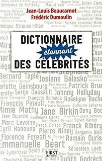 Dictionnaire étonnant des célébrités, Beaucarnot, Jean-Louis