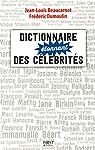 Dictionnaire étonnant des célébrités par Beaucarnot