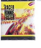 The Racer Ronnie Foster