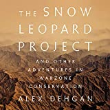 The Snow Leopard Project: And Other Adventures in