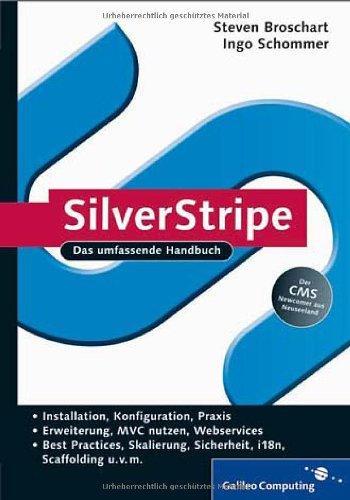SilverStripe: Das umfassende Handbuch. Installation, Konfiguration, Praxis (Galileo Computing) Gebundenes Buch – 28. Februar 2009 Steven Broschart Ingo Schommer 3836212951 Computers / General