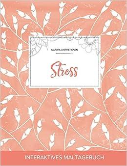 Book Maltagebuch für Erwachsene: Stress (Naturillustrationen, Pfirsichfarbene Mohnblumen)