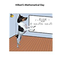 Hilbert's Mathematical Day: Answers to the Greatest Math Questions of the 21st Century